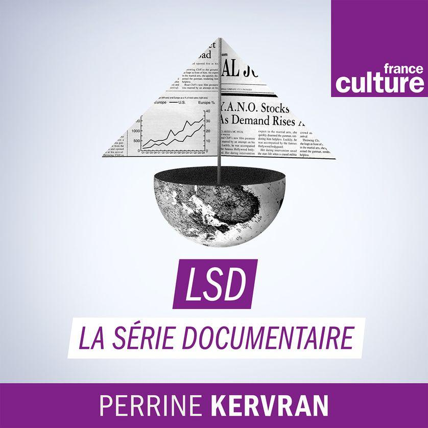 LSD, La série documentaire Par Perrine Kervran